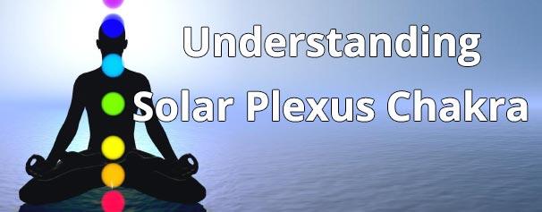 Understanding the Solar plexus Chakra - Chakra Energy Healing Audio - Healing Courses Online